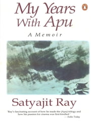My Years With Apu ebook by Satyajit Ray