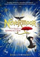 Nevermoor: The Trials of Morrigan Crow ebook by Jessica Townsend