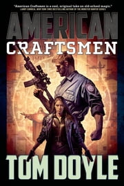 American Craftsmen - A Novel ebook by Tom Doyle