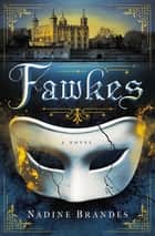 Fawkes - A Novel ebook by Nadine Brandes