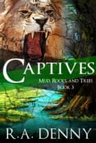 Captives ebook by R.A. Denny
