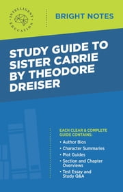 Study Guide to Sister Carrie by Theodore Dreiser ebook by Intelligent Education
