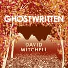 Ghostwritten audiobook by David Mitchell