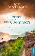 Jenseits des Sommers ebook by Sara MacDonald, Veronika Dünninger