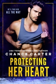 Protecting Her Heart ebook by Chance Carter