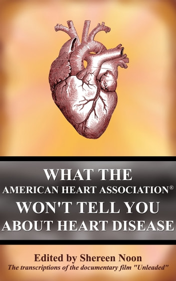 What the American Heart Association Won't Tell You about Heart Disease ebook by Shereen Noon