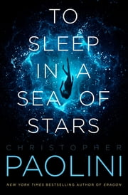 To Sleep in a Sea of Stars eBook by Christopher Paolini