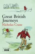Great British Journeys ebook by Nicholas Crane