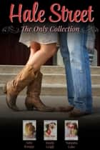 Hale Street: The Only Collection ebook by Amy Knupp, Emily Leigh, Natasha Lake