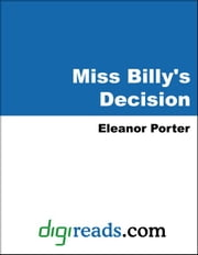Miss Billy's Decision ebook by Porter, Eleanor