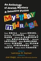Mystery Midrash: An Anthology of Jewish Mystery & Detective Fiction ebook by Lawrence W. Raphael