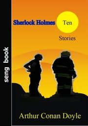 Sherlock Holmes Ten Stories ebook by Arthur Conan Doyle