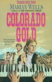 Colorado Gold (Treasure Quest Book #1) ebook by Marian Wells