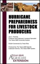 Hurricane Preparedness for Livestock Producers ebook by Texas A&M AgriLife Extension Service