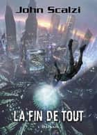 La fin de tout - John Perry, T6 ebook by John Scalzi, Mikael Cabon
