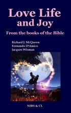 Love, Life and Joy: From the books of the Bible ebook by Richard J. McQueen