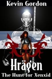 Hragen: The Hunt for Xenxid ebook by Kevin Gordon