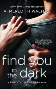 Find You in the Dark ebook by A. Meredith Walters