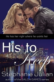 His To Keep (DeMarco Investigations) ebook by Stephanie Julian