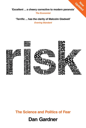 Risk - The Science and Politics of Fear eBook by Dan Gardner