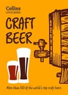 Craft Beer: More than 100 of the world's top craft beers (Collins Little Books) ebook by Dominic Roskrow