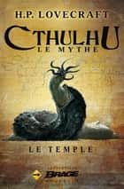 Le Temple ebook by Arnaud Demaegd, H.P. Lovecraft