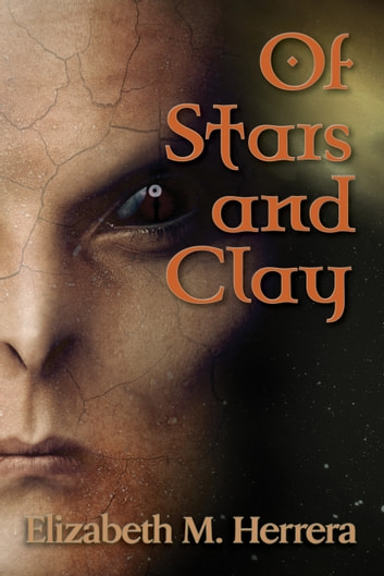 Of Stars and Clay ebook by Elizabeth M. Herrera