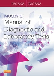 Mosby's Manual of Diagnostic and Laboratory Tests ebook by Kathleen Deska Pagana,Timothy J. Pagana