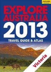 Explore Victoria 2013 ebook by Explore Australia Publishing