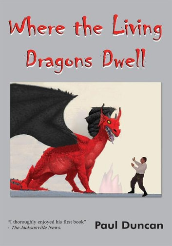 Where the Living Dragons Dwell ebook by Paul Duncan
