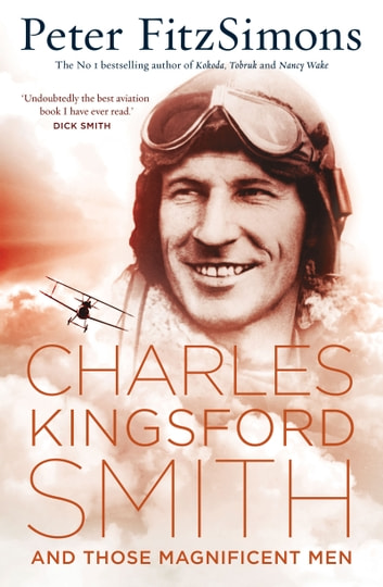 Charles Kingsford Smith and Those Magnificent Men 電子書 by Peter FitzSimons