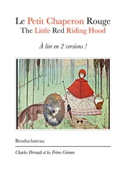 Le Petit Chaperon Rouge - The Little Riding Hood ebook by Benduchateau,Charles Perrault,Frères Grimm