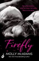 Firefly - A story of the power of true love eBook by Molly McAdams