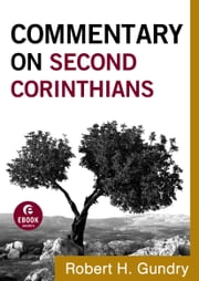 Commentary on Second Corinthians (Commentary on the New Testament Book #8) 電子書 by Robert H. Gundry