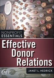 Effective Donor Relations ebook by Janet L. Hedrick