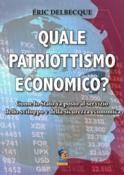 Quale patriottismo economico? ebook by Éric Delbecque