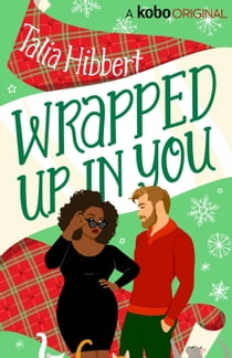 Wrapped Up in You ebook by Talia Hibbert