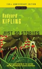 Just So Stories ebook by Rudyard Kipling, Shashi Deshpande, Avi