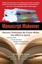 Manuscript Makeover ebook by Elizabeth Lyon
