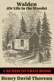 Walden (Or Life in the Woods) (Rediscovered Books)