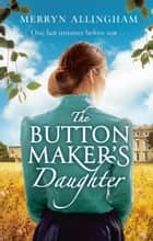 The Buttonmaker's Daughter ebook by Merryn Allingham