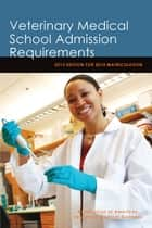 Veterinary Medical School Admission Requirements ebook by Association of American Veterinary Medical Colleges