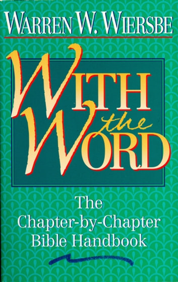 With the Word - The Chapter-by-Chapter Bible Handbook ebook by Warren W. Wiersbe
