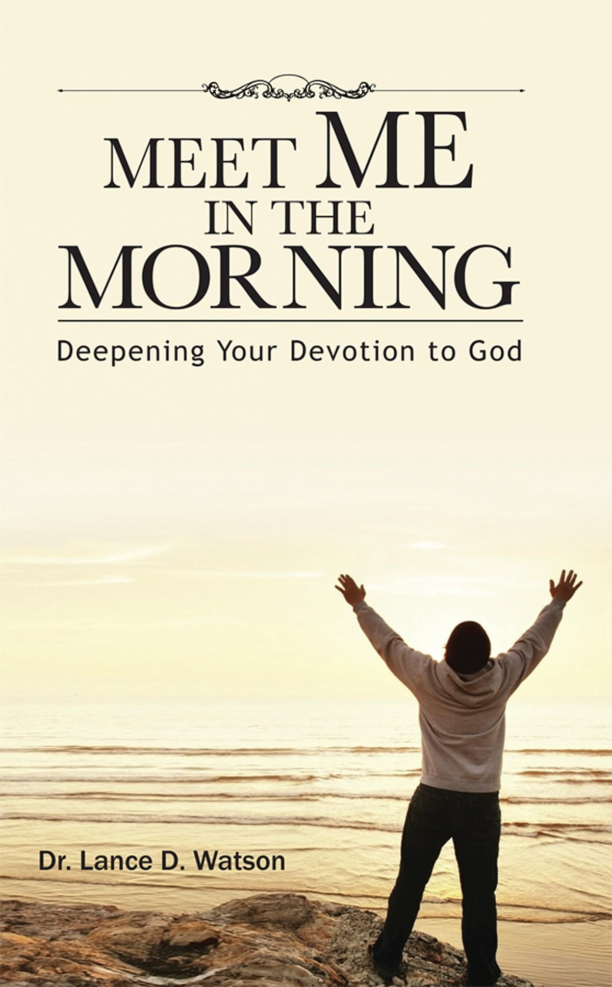 Meet Me In The Morning Ebook By Dr Lance D Watson 9780988773516