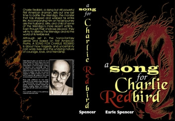 A Song for Charlie Redbird ebook by Earle Dexter Spencer