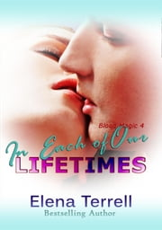 In Each Of Our Lifetimes - Blood Magic, #4 ebook by Elena Terrell
