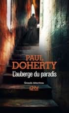 L'auberge du paradis eBook by Paul DOHERTY, Nelly MARKOVIC, Christiane POUSSIER