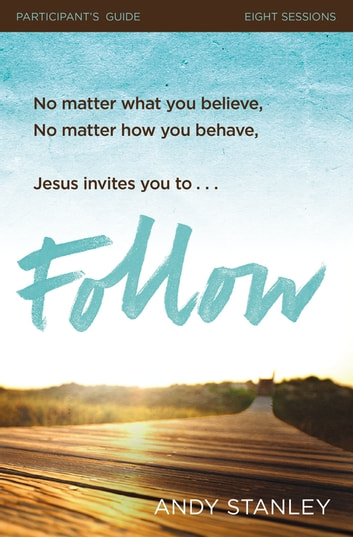 Follow Participant's Guide - No Experience Necessary eBook by Andy Stanley