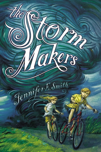 The Storm Makers ebook by Jennifer E Smith