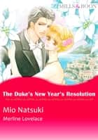 The Duke's New Year's Resolution (Mills & Boon Comics) - Mills & Boon Comics ebook by Merline Lovelace, Mio Natsuki